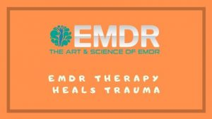EMDR Heals trauma