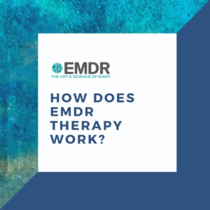 How EMDR Therapy works