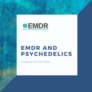 EMDR and psychedelic-assisted psychotherapy