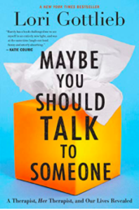 Lori Gottlieb's book - Maybe you should talk to somone